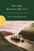 Path Between the Seas The Creation of the Panama Canal, 1870-1914