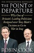 Point of Departure Why One of Britain's Leading Politicians Resigned over Tony Blair's Decis...