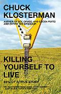 Killing Yourself to Live 85% of a True Story
