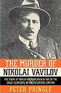 The Murder of Nikolai Vavilov