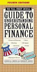 Wall Street Journal Guide to Understanding Personal Finance Mortgages, Banking, Taxes, Inves...