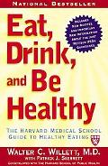 Eat, Drink, And Be Healthy The Harvard Medical School Guide To Healthy Eating