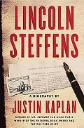 Lincoln Steffens A Biography