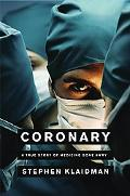 Coronary A True Story of Medicine Gone Awry in California's North Country