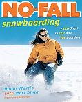 No Fall Snowboarding 7 Easy Steps to Safe and Fun Boarding