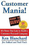 Customer Mania! It's Never Too Late To Build A Customer-focused Company