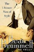 Beau Brummell The Ultimate Man of Style