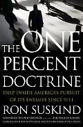 One Percent Doctrine Deep Inside America's Pursuit of Its Enemies Since 9/11