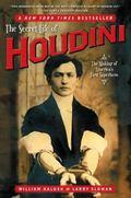 Secret Life of Houdini The Making of America's First Superhero