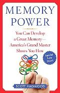 Memory Power You Can Develop a Great Memory-America's Grand Master Shows You How