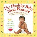Healthy Baby Meal Planner Mom-Tested, Child-Approved Recipes For Your Baby And Toddler