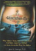 Generation Me Why Today's Young Americans Are More Confident, Assertive, Entitled--and More ...