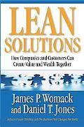 Lean Solutions How Companies And Customers Can Create Value And Wealth Together