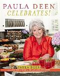 Paula Deen Celebrates! Best Dishes And Best Wishes for the Best Times of Your Life