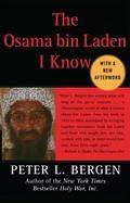 Osama Bin Laden I Know An Oral History of Al Qaeda's Leader