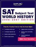 Kaplan Sat Subject Test 2006-2007 World History