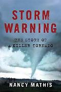 Storm Warning The Story of a Killer Tornado