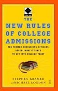 New Rules of College Admissions Ten Former Admissions Officers Reveal What It Takes to Get i...