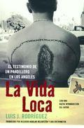 La Vida Loca El Testimonio De Un Pandillero En Los Angeles