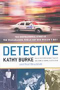 Detective: The Inspirational Story of the Trailblazing Woman Cop Who Wouldn't Quit