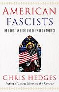 American Fascists The Christian Right and the War on America
