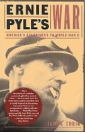 Ernie Pyle's War America's Eyewitness to World War II