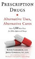 Prescription Drugs:Alternative Uses, Alternative Cures Over 1,500 New Uses for Fda-approved ...