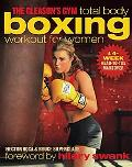 Gleason's Gym Total Body Boxing Workout for Women A 4-week Head-to-toe Makeover