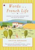 Words in a French Life Lessons in Love And Language from the South of France