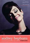 Audrey Hepburn Treasures Pictures and Mementos from a Life of Style and Purpose