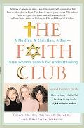 Faith Club A Muslim, a Christian, a Jew-- Three Women Search for Understanding