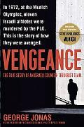 Vengeance The True Story of an Israeli Counter-terrorist Team