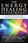 Energy Healing Experiments Science Reveals Our Natural Power to Heal