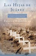 Hijas De Juarez / Daughters of Juarez