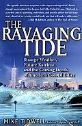 Ravaging Tide Strange Weather, Future Katrinas, and the Coming Death of America's Coastal Ci...
