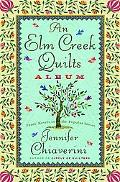 Elm Creek Quilts Album Three Novels in the Popular Series