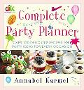 Complete Party Planner Over 120 Delicious Recipes and Party Ideas for Every Occasion