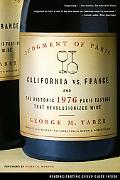 Judgment of Paris California Vs. France And the Historic 1976 Paris Tasting That Revolutioni...