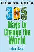 365 Ways to Change the World How to Make a Difference, One Day at a Time
