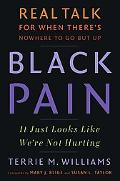 Black Pain It Just Looks Like We're Not Hurting