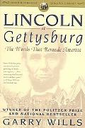 Lincoln at Gettysburg The Words That Remade America
