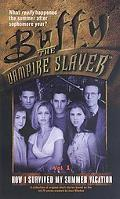Buffy the Vampire Slayer How I Survived My Summer Vacation