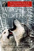 Wolves at Our Door The Extraordinary Story of the Couple Who Lived With Wolves