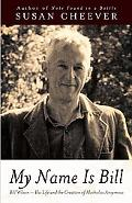 My Name Is Bill Bill Wilson His Life And The Creation Of Alcoholics Anonymous