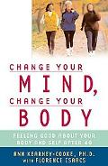 Change Your Mind, Change Your Body? Feeling Good About Your Body and Self After 40