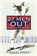 27 Men Out Baseball's Perfect Games