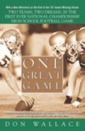 One Great Game Two Teams, Two Dreams, in the First Ever National Championship High School Fo...