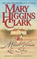 Mount Vernon Love Story A Novel of George and Martha Washington