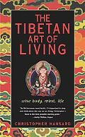 Tibetan Art of Living Wise Body Mind Life