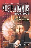 Nostradamus 2003-2025 A History of the Future
